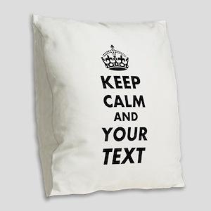 Keep Calm Customize Burlap Throw Pillow