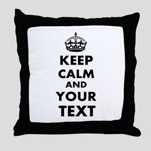 Keep Calm Customize Throw Pillow