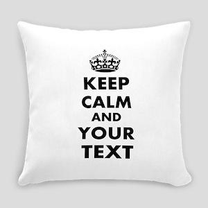 Keep Calm Customize Everyday Pillow