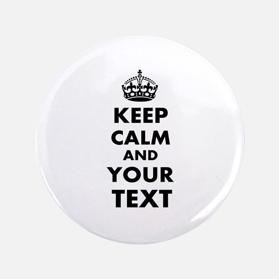 "Keep Calm Customize 3.5"" Button"