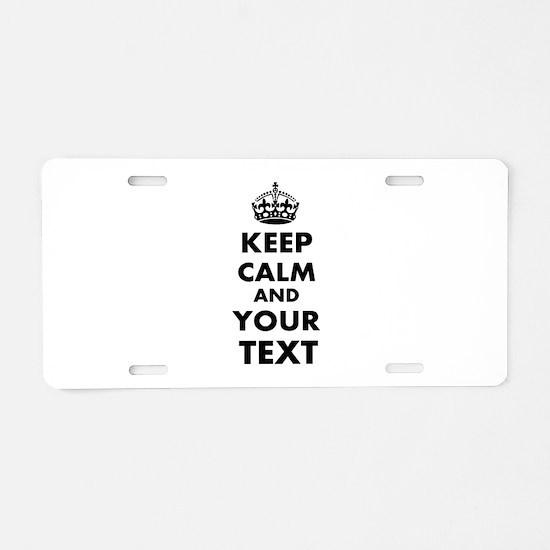 Keep Calm Customize Aluminum License Plate