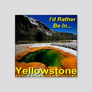 "Id_rather_be_in_Yellowstone Square Sticker 3"" x 3"""
