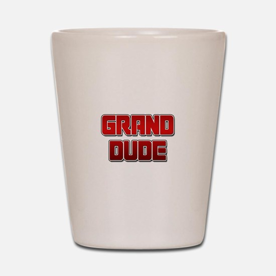 Grand Dude Shot Glass