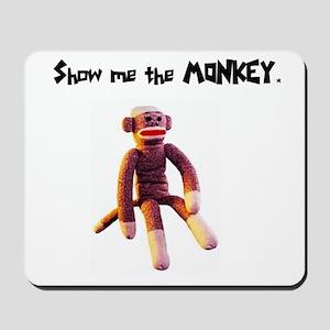 Show Me The Monkey Mousepad