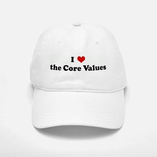 I Love the Core Values Baseball Baseball Cap
