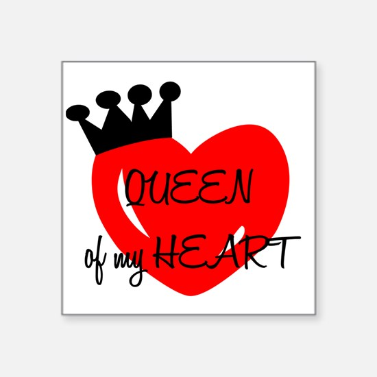 "Queen of my heart Square Sticker 3"" x 3"""