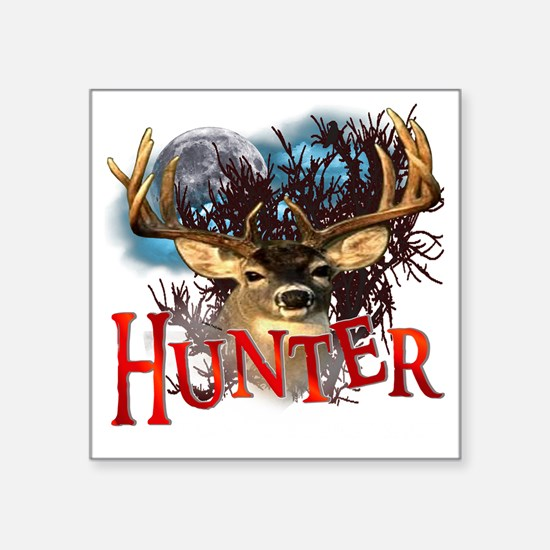 "Hunter take your best shot  Square Sticker 3"" x 3"""