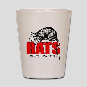 ratsneedlovetoo Shot Glass
