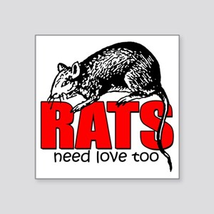 "ratsneedlovetoo Square Sticker 3"" x 3"""
