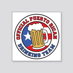 "Puerto Rican Drinking Team Square Sticker 3"" x 3"""
