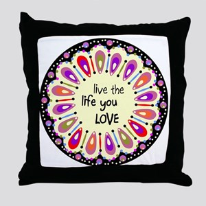 lIve the life you love Coaster Throw Pillow