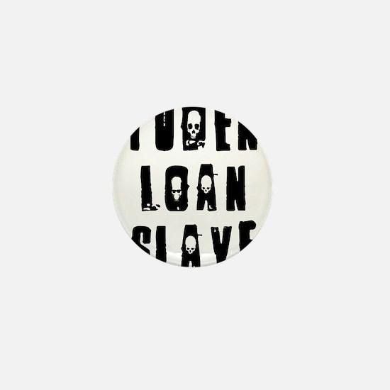loanslave Mini Button