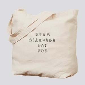 Wear Diamonds Not Fur Tote Bag
