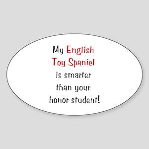 My English Toy Spaniel is smarter... Sticker (Oval