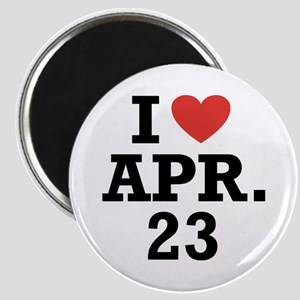 I Heart April 23 Magnet