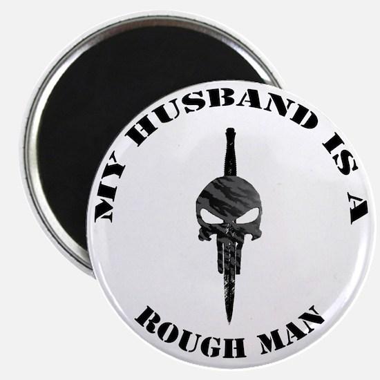 Art_My husband is a rough man_black1 copy Magnet