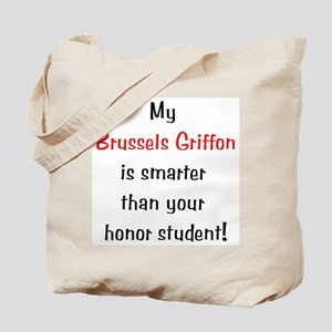 My Brussels Griffon is smarter... Tote Bag