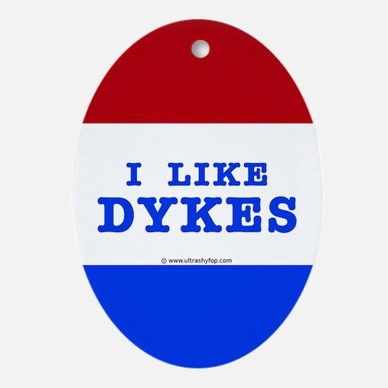I Like Dykes Sticker Oval Ornament