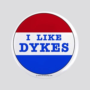 "I Like Dykes 3.5"" Button"