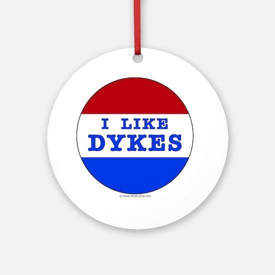 I Like Dykes Round Ornament