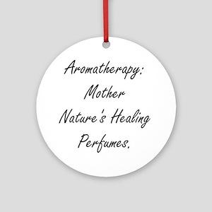 healing perfumes Round Ornament