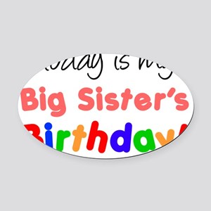 Big Sisters Birthday Oval Car Magnet