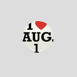I Heart August 1 Mini Button