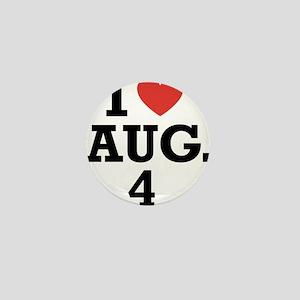 I Heart August 4 Mini Button