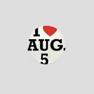 I Heart August 5 Mini Button