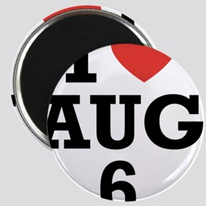 I Heart August 6 Magnet