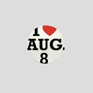 I Heart August 8 Mini Button