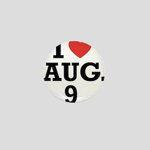 I Heart August 9 Mini Button