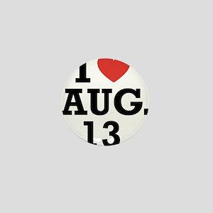 I Heart August 13 Mini Button
