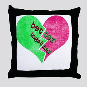 better_together_1 Throw Pillow
