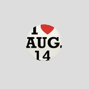 I Heart August 14 Mini Button