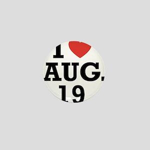 I Heart August 19 Mini Button