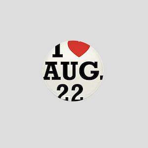 I Heart August 22 Mini Button
