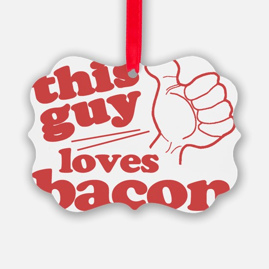 This Guy Loves Bacon Ornament