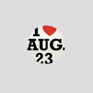 I Heart August 23 Mini Button
