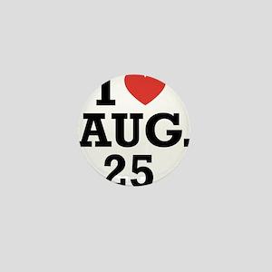 I Heart August 25 Mini Button