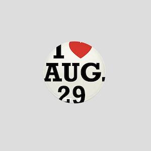 I Heart August 29 Mini Button