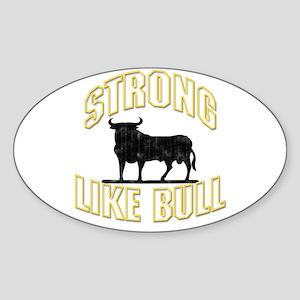 STRONG LIKE BULL Oval Sticker