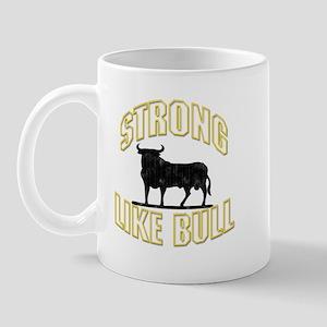 STRONG LIKE BULL Mug