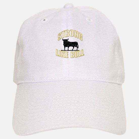 STRONG LIKE BULL Baseball Baseball Cap