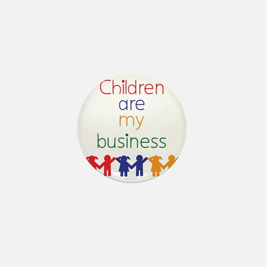 Children-are-my-business Mini Button