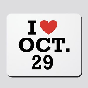 I Heart October 29 Mousepad