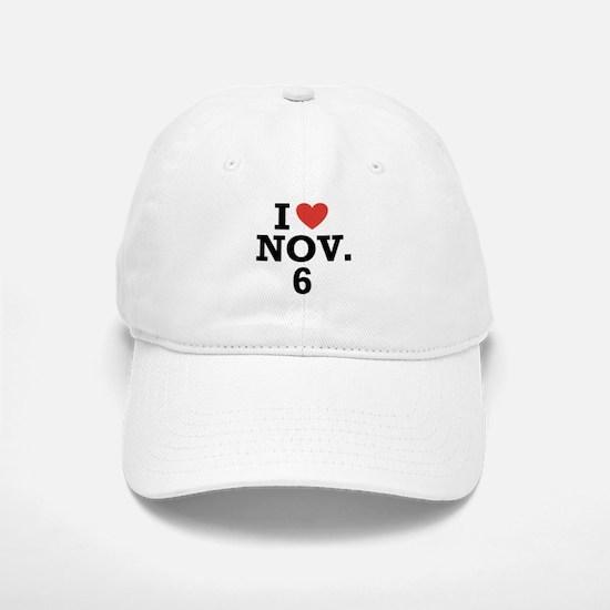 I Heart November 6 Baseball Baseball Cap