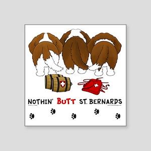 "StBernardButtsNew Square Sticker 3"" x 3"""
