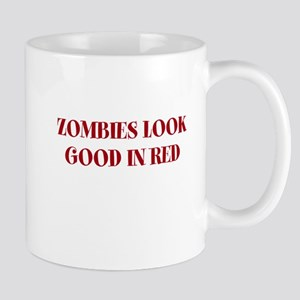 ZOMBIES LOOK GOOD IN RED Mugs