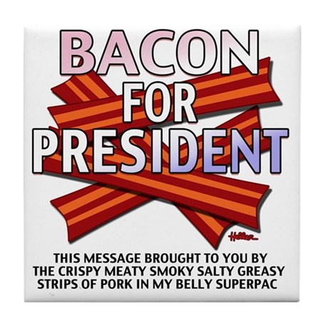vcb-bacon-for-president-2012-w Tile Coaster